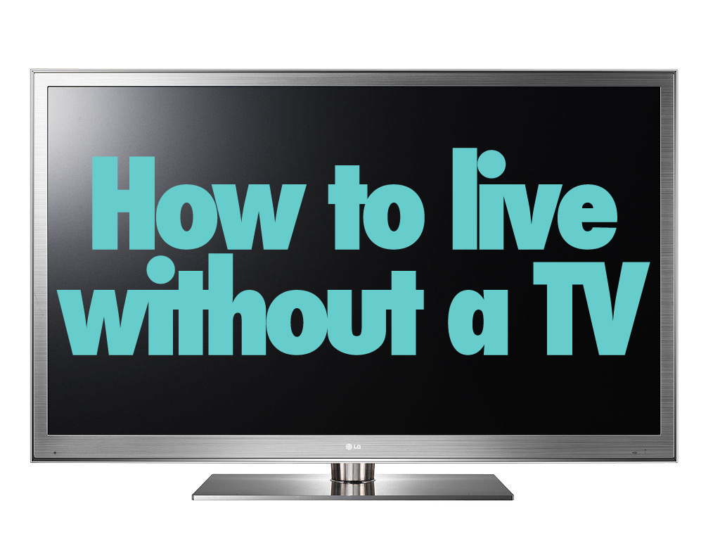 life without tv essay Life without tv internet and mobile phones essay - homework help computer programming if you would like to let the administrators of this website know that you've seen this page instead of the page you expected, you should send them e-mail.